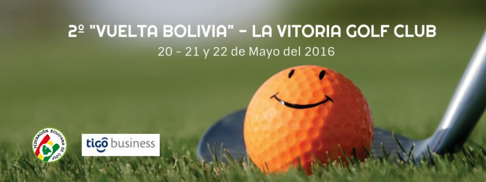 "2º ""VUELTA BOLIVIA 2016"" – LA VITORIA GOLF CLUB"